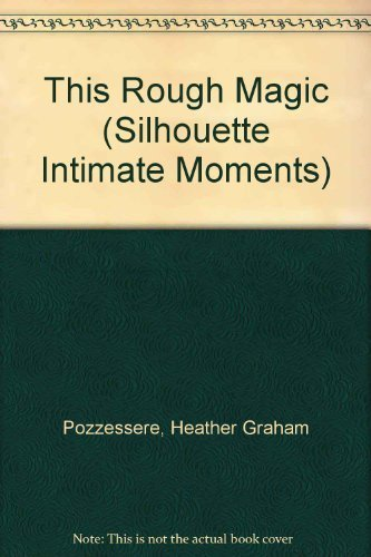 9780373072606: This Rough Magic (Silhouette Intimate Moments)