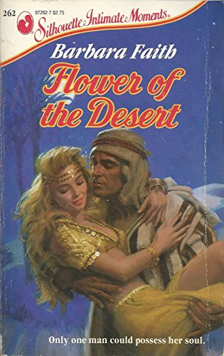 9780373072620: Flower of the Desert (Silhouette Intimate Moments)