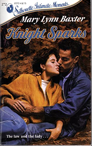 Knight Sparks (Silhouette Intimate Moments #272): Baxter, Mary Lynn