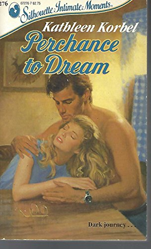9780373072767: Perchance to Dream (Silhouette Intimate Moments No. 276)