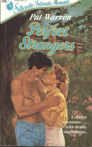 Perfect Strangers (Silhouette Intimate Moments No. 288): Pat Warren