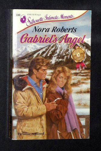 Gabriel's Angel (Silhouette Intimate Moments No. 300): Roberts, Nora