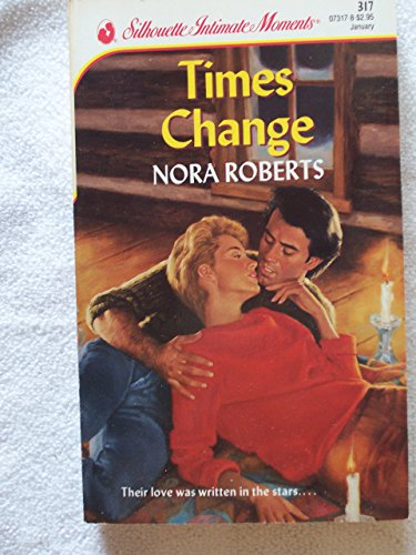 Times Change (Silhouette Intimate Moments, No 317): Nora Roberts
