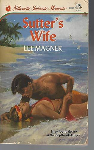 9780373073269: Sutter'S Wife (Silhouette Intimate Moments)
