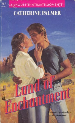 Land Of Enchantment (Silhouette Intimate Moments, No.: Catherine Palmer
