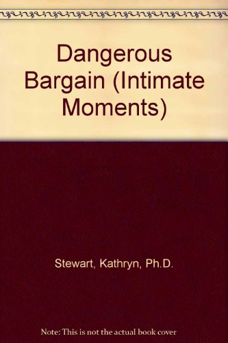 9780373073726: Dangerous Bargain (Silhouette Intimate Moments No. 372)