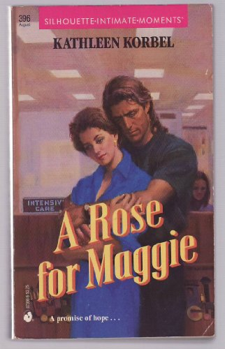 9780373073962: A Rose for Maggie (Silhouette Intimate Moments, No 396)