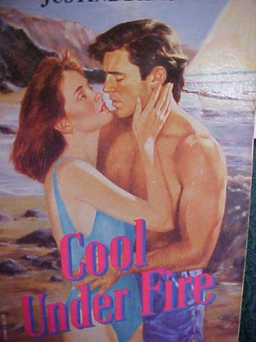 Cool Under Fire (Silhouette Intimate Moments, #444) (9780373074440) by Justine Davis