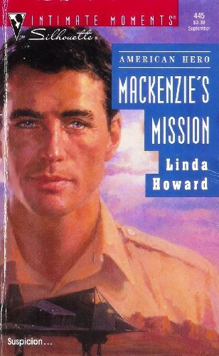 9780373074457: MacKenzie's Mission (Silhouette Intimate Moments, No 445)