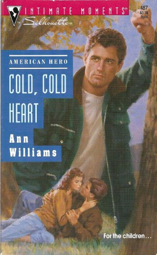 9780373074877: Cold, Cold Heart (Silhouette Intimate Moments No. 487)