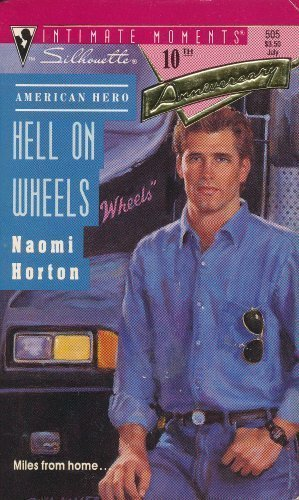 9780373075058: Hell On Wheels (Silhouette Intimate Moments #505) (10th Anniversary) (American Hero)