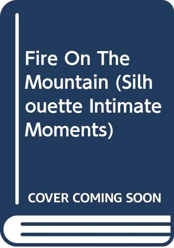 9780373075140: Fire On The Mountain (Silhouette Intimate Moments)