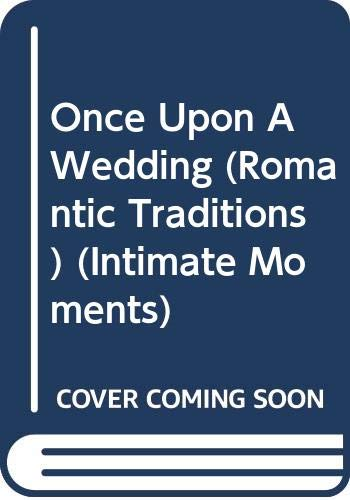 9780373075249: Once upon a Wedding (Intimate Moments)