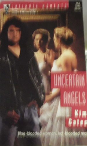 Uncertain Angels (Silhouette Intimate Moments No. 550): Kim Cates; Kimberly