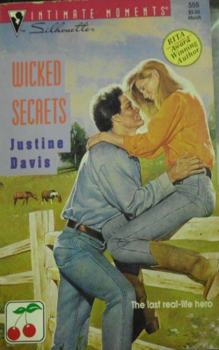 Wicked Secrets (Silhouette Intimate Moments) (9780373075553) by Justine Davis