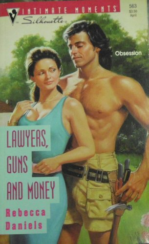 Lawyers, Guns And Money (Silhouette Intimate Moments): Daniels, Rebecca