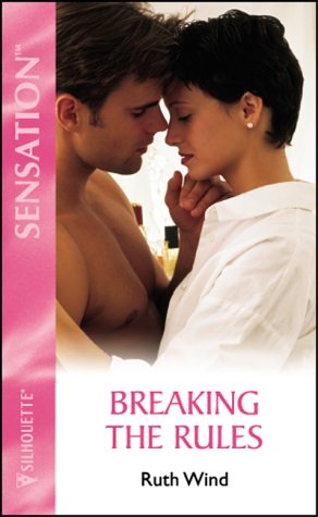 Breaking The Rules (Silhouette Intimate Moments): Ruth Wind