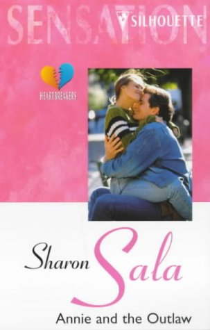 Annie and the Outlaw (Silhouette Intimate Moments No. 597): Sharon Sala