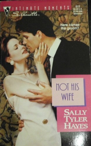 9780373076116: Not His Wife (Silhouette Intimate Moments)