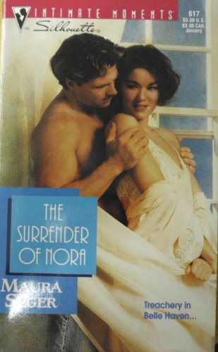 9780373076178: The Surrender of Nora (Belle Haven Saga) (Silhouette Intimate Moments No. 617)