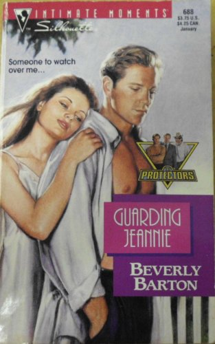 Guarding Jeannie (The Protectors) (Silhouette Intimate Moments): Beverly Barton