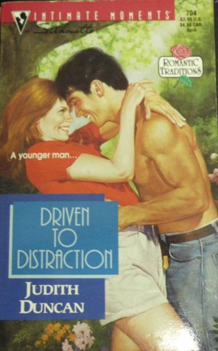 Driven To Distraction (Romantic Traditions) (Silhouette Intimate: Duncan, Judith