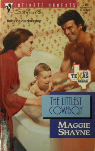 The Littlest Cowboy (The Texas Brand) (Silhouette Intimate Moments, No 716) (9780373077168) by Maggie Shayne