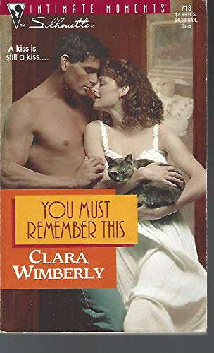 You Must Remember This (Silhouette Intimate Moments No. 718) (9780373077182) by Clara Wimberly