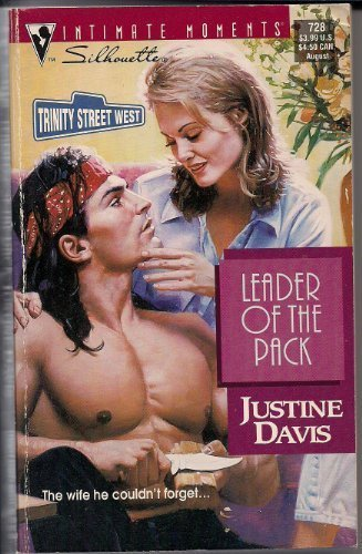 Leader Of The Pack (Trinity Street West) (Silhouette Intimate Moments) (9780373077281) by Justine Davis