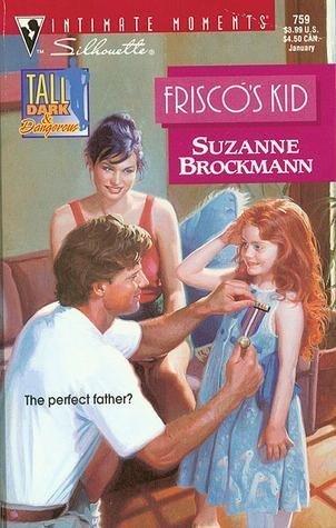 Frisco's Kid (Tall, Dark & Dangerous, Book: Suzanne Brockmann