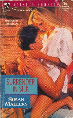 9780373077700: Surrender In Silk (Silhouette Intimate Moments #770)