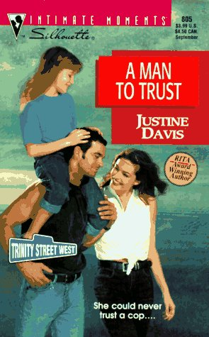 9780373078059: A Man To Trust (Trinity Street West) (Silhouette Intimate Moments, No 805)