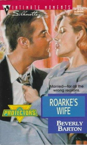 9780373078073: Roarke's Wife (The Protectors)