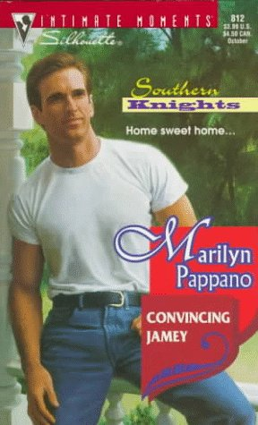 Convincing Jamey (Southern Knights) (Silhouette Intimate Moments No. 812) (9780373078127) by Marilyn Pappano