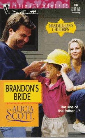9780373078370: Brandon's Bride (Maximillan's Children) (Silhouette Intimate Moments No. 837)