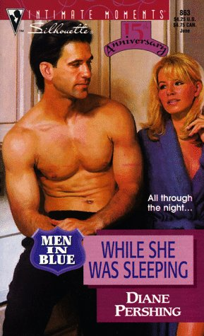 While She Was Sleeping (Men in Blue) (Silhouette Intimate Moments No. 863) (0373078633) by Diane Pershing