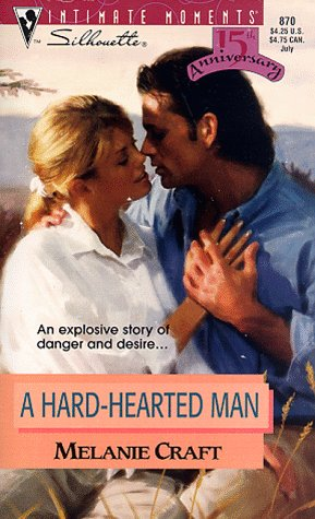 9780373078707: A Hard Hearted Man (Silhouette Intimate Moments, No. 870)