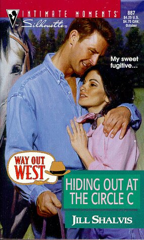 9780373078875: Hiding Out At The Circle C (Way Out West) (Silhouette Intimate Moments)