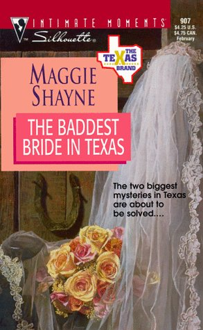 9780373079070: The Baddest Bride In Texas (The Texas Brand) (Silhouette Intimate Moments #907)