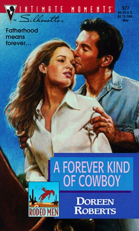 Forever Kind Of Cowboy (Rodeo Men) (Silhouette Intimate Moments): Doreen Roberts