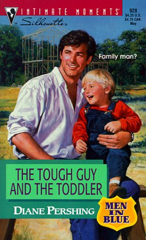 Tough Guy And The Toddler (Men In Blue) (Silhouette Intimate Moments) (0373079281) by Diane Pershing