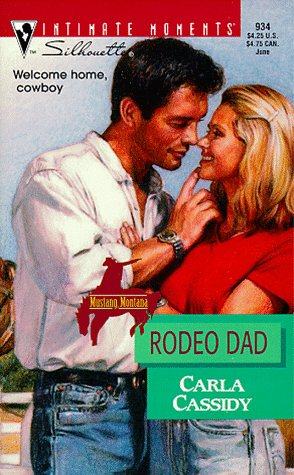 Rodeo Dad: Mustang Montana (Silhouette Intimate Moments No. 934): Carla Cassidy