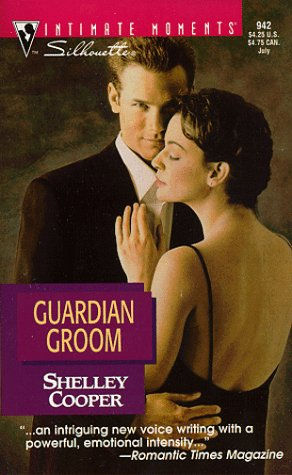 Guardian Groom (Silhouette Intimate Moments): Cooper, Shelley