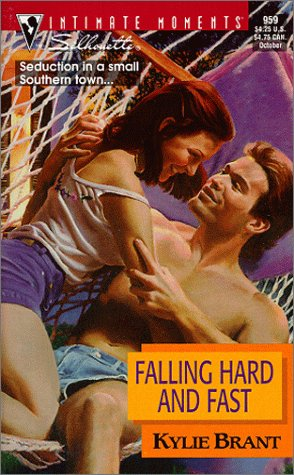 Falling Hard And Fast (Sullivan Brothers) (Silhouette Intimate Moments): Kylie Brant