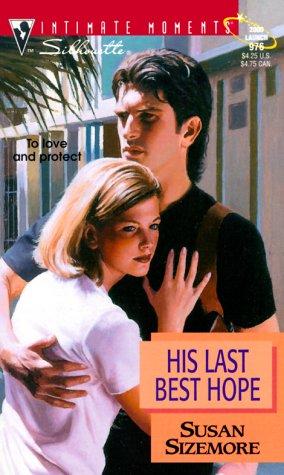9780373079766: His Last Best Hope