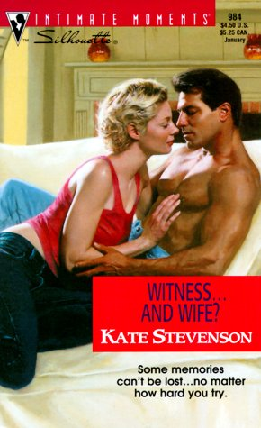 Witness.And Wife? (Try To Remember) (Silhouette Intimate Moments, 984): Kate Stevenson
