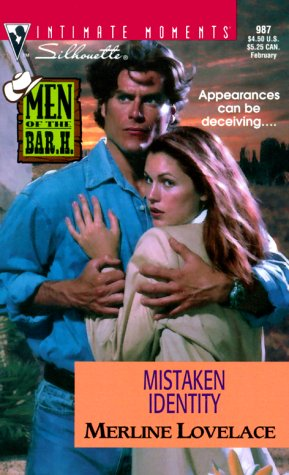 9780373079872: Mistaken Identity (Men of the Bar H) (Silhouette Intimate Moments, 987)