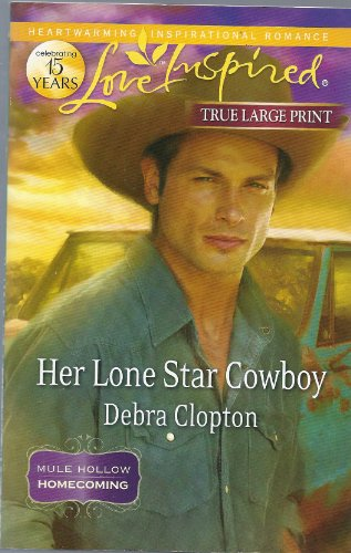 9780373082292: Her Lone Star Cowboy Mule Hollow Homecoming (True Large Print) (Love Inspired)