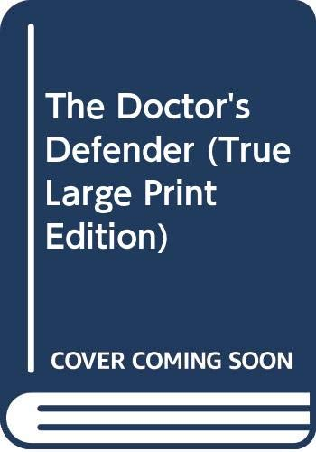 The Doctor's Defender (True Large Print Edition): Terri Reed