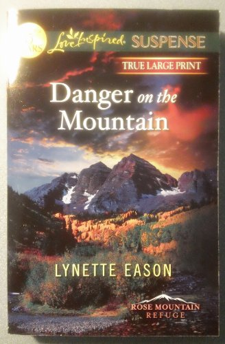 9780373083305: Danger on the Mountain (True Large Print)